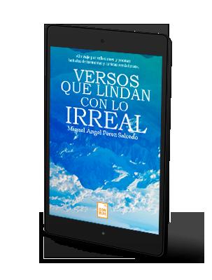 Versos Que Lindan Con Lo Irreal Miguel Angel Perez Salcedo Ebook
